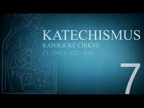 Katechismus katolické církve – díl 7. (články 422 – 630)