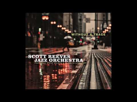 Speak Low  Scott Reeves Jazz Orchestra