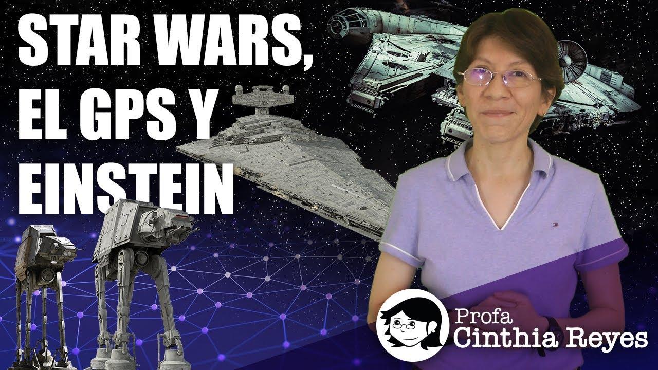Star Wars, el GPS y la Teoría Especial de la Relatividad de Einstein