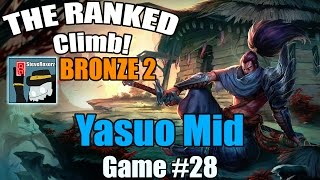 The Ranked Climb! [#28] [Bronze Elo] Yasuo Mid