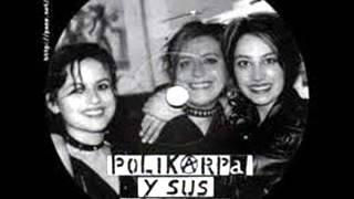 Polikarpa y Sus Viciosas - Policia De Mierda