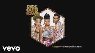 ChocQuibTown - Cuando Te Veo (Version Urbana)(Cover Audio)
