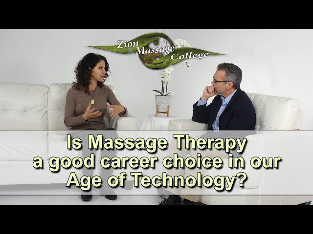 Is Massage Therapy a good career choice in our Age of Technology?