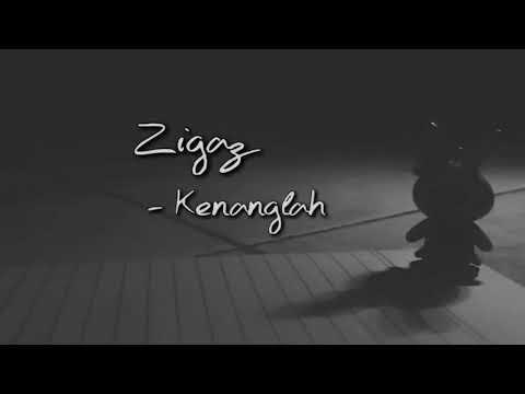 Zigaz - kenanglah (lirik)