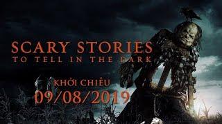 SCARY STORIES TO TELL IN THE DARK | CHUYỆN KINH DỊ LÚC NỬA ĐÊM - Trailer | 09.08.2019