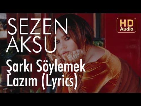Sezen Aksu - Şarkı Söylemek Lazım (Lyrics | Şarkı Sözleri)