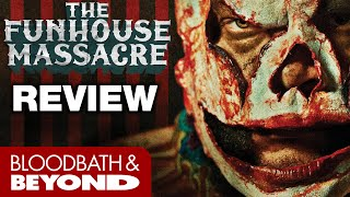The Funhouse Massacre (2015) - Movie Review