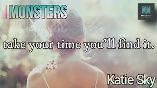 Katie Sky【Monsters】I see your monsters, I see your pain.