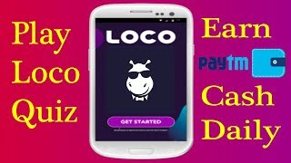 How to Hack and Earn Real Paytm Money play game Loco app || online earning app 2018