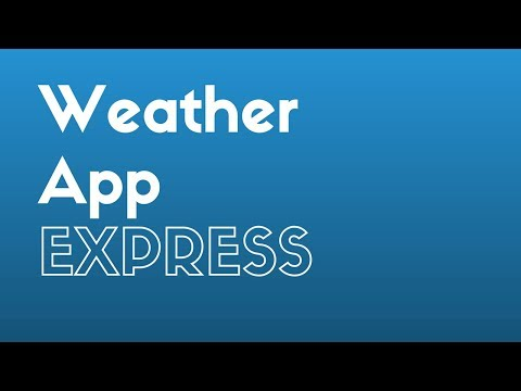 Creating a Weather App Using Node and Express (Part 1)