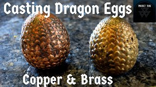 Casting Brass Game of Thrones Dragon Eggs
