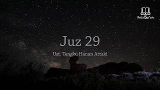 Juz 29 - Ust. Tengku Hanan Attaki