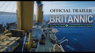 Britannic: Patroness of the Mediterranean (OFFICIAL TRAILER)