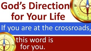 God's Direction for Your Life (if you're at the crossroads this word is for you)