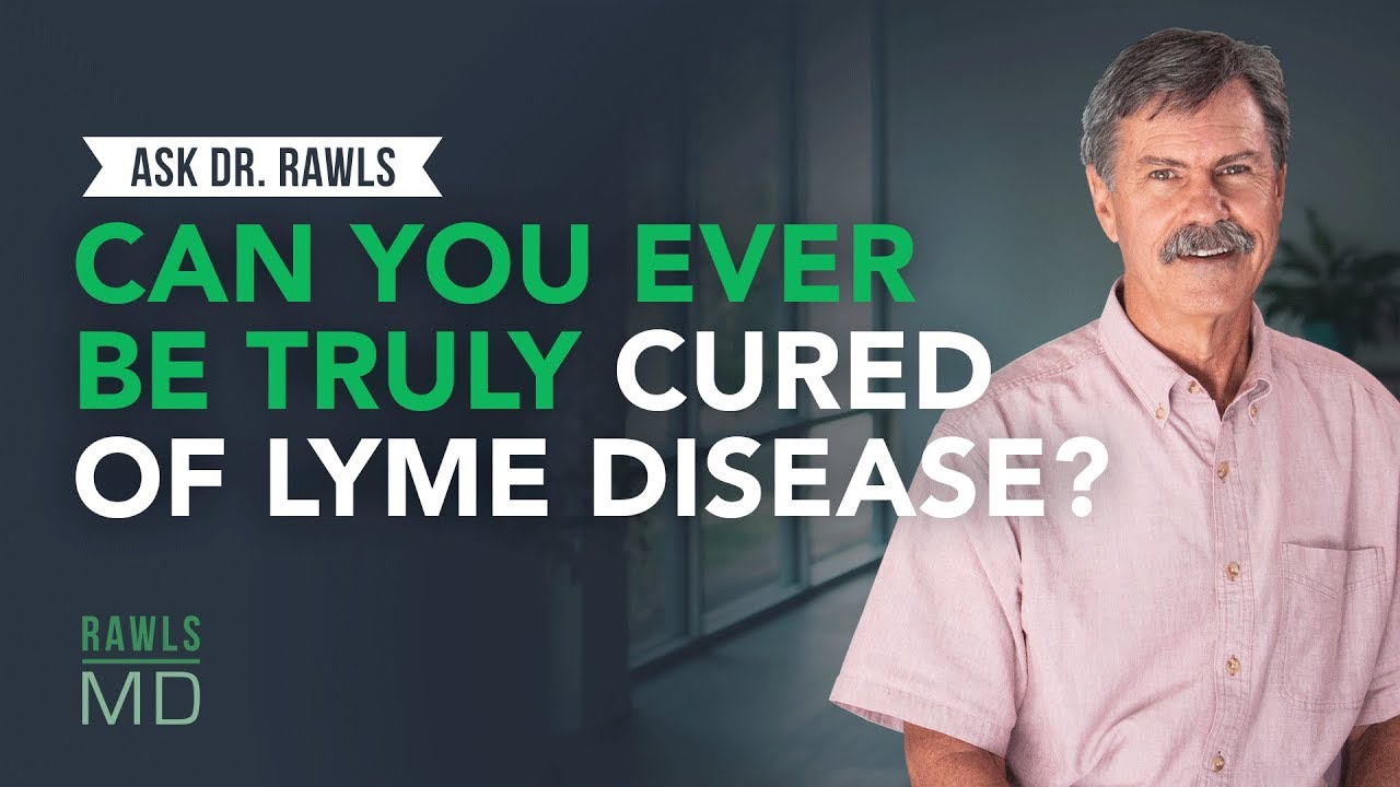 Can You Ever Be Truly Cured of Lyme Disease?