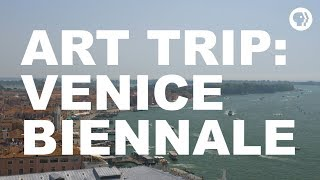 Art Trip: Venice Biennale | The Art Assignment | PBS Digital Studios