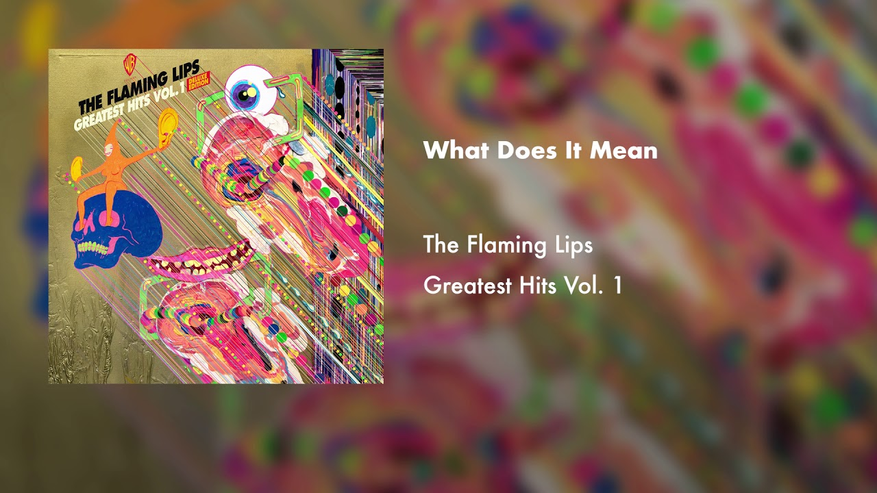 The Flaming Lips What Does It Mean Official Audio Youtube