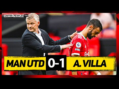 TOTAL FAILURE: Solskjaer AND Players | Manchester United 0-1 Aston Villa