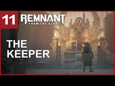 Remnant from the ashes Gameplay Walkthrough The Keeper (PC Commentary) |