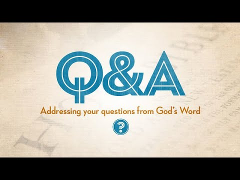 Q&A-14 - Sign Gifts & What Are The Different Names For Hell?