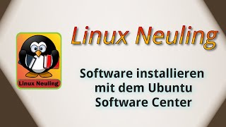 Software mit dem Ubuntu Software Center installieren