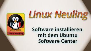 Software mit dem Ubuntu Software Center installieren