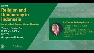 """Living in a Sacred Cosmos: Indonesia and the Future of Islam"", with Dr. Bernard Adeney-Risakotta"