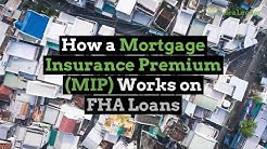 How a Mortgage Insurance Premium Works on FHA Loans | Ask a Lender
