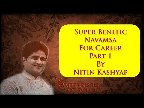 Super Benefic Magical Navamsa For Career By Nitin Kashyap