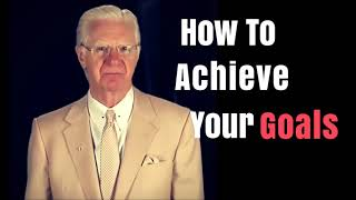 How To Accomplish Goals - Bob Proctor