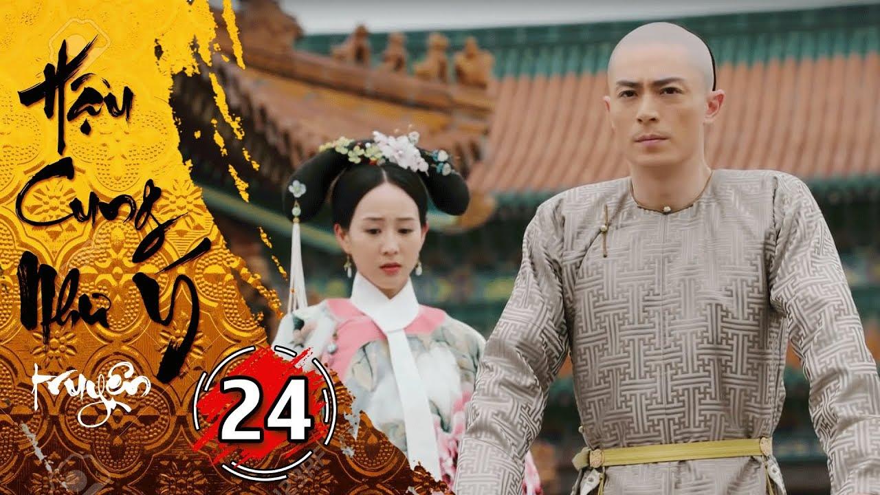 Phim Bộ - Hậu Cung Như Ý Truyện - Tập 24 Full | Phim Cổ Trang Trung Quốc Hay Nhất 2018
