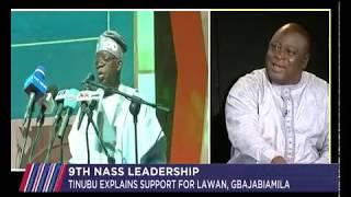 Tinubu explains support for Lawan, Gbajabiamila   JH 22nd April 2019