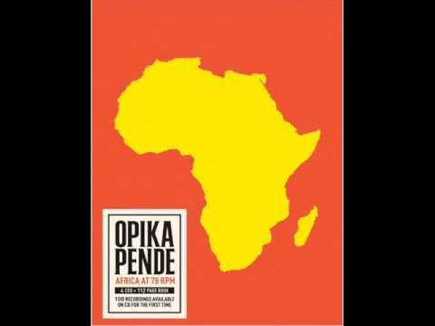 Opika Pende - Africa At 78 RPM (2011) - FULL ALBUM
