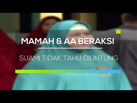 Mamah dan Aa Beraksi - Suami Tidak Tahu Diuntung