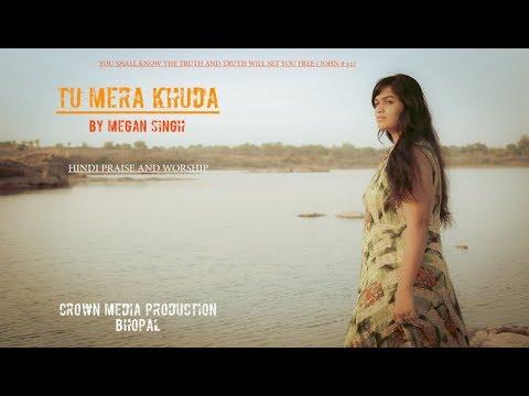 Tu Mera Khuda || Megan Singh || Official Video || Hindi Gospel Song || Stephen singh