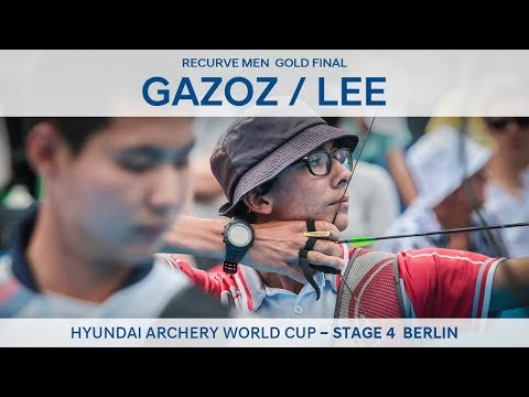 Mete Gazoz v Lee Woo Seok – recurve men's gold | Berlin 2018 Hyundai Archery World Cup S4