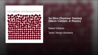 So Nice (Summer Samba) (Mario Caldato Jr Remix)