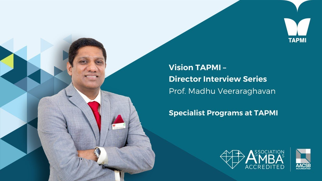 Director Interview Series - Prof. Madhu Veeraraghavan on Specialists Programs at TAPMI