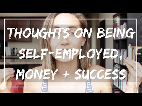 Thoughts On Being Self-Employed, Money + Success