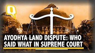 Ayodhya Land Dispute Hearing: Who Said What in Supreme Court  | The Quint