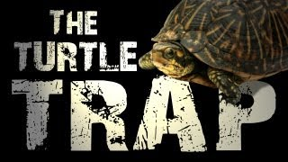 How to: Turtle Trap