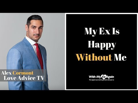 My Ex Is Happy Without Me : What Should I Do?