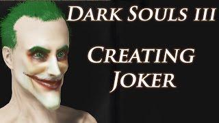 Dark Souls 3 | How to create | The Joker (DC universe)