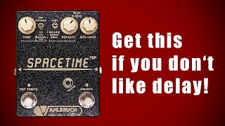 Vahlbruch SpaceTime Tap - if you don't like delay