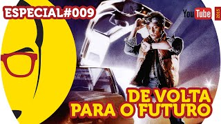 Curiosidades sobre De Volta para o Futuro - Especial - NERD RABUGENTO
