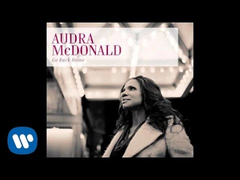 Audra McDonald - Go Back Home