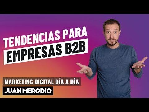 10 TENDENCIAS DE MARKETING DIGITAL PARA NEGOCIOS B2B