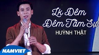 Liên Khúc Đêm - Đêm Tâm Sự - Huỳnh Thật (MV OFFICIAL)