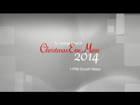 St. George Chaldean Church Christmas Eve Mass 2014 11PM Surath