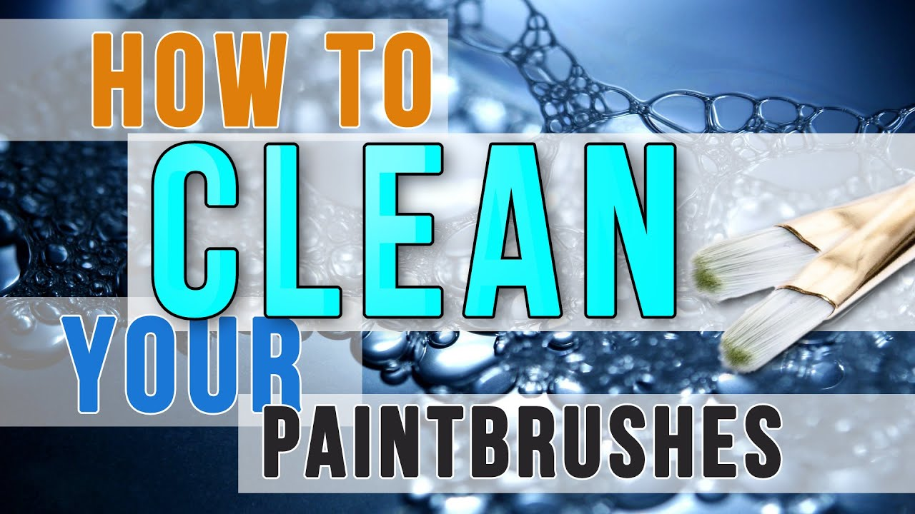 How to clean paintbrushes - How To Clean Paint Brushes The Easy Way